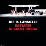 Bastardi in salsa rossa di Joe Lansdale