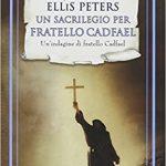 UN SACRILEGIO PER FRATELLO CADFAEL (#19)