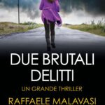 DUE OMICIDI DIABOLICI di Raffaele Malavasi
