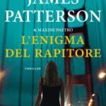 L'ENIGMA DEL RAPITORE di James Patterson (#18)