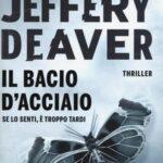 IL BACIO D'ACCIAIO di Jeffery Deaver (#12)
